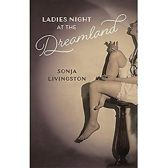 Ladies Night at the Dreamland (Crux: The Georgia Series in Literary Nonfiction Series)