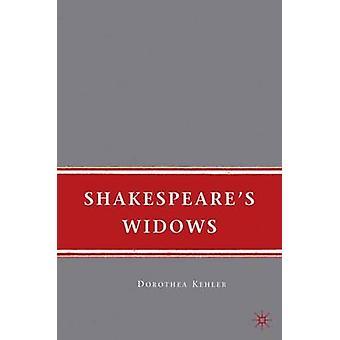 Shakespeares Widows by Kehler & D.