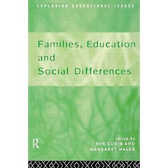 Families Education and Social Differences by Cosin & Ben