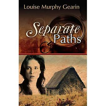 Separate Paths by Gearin & Louise Murphy