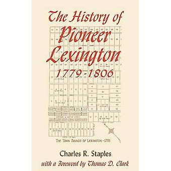 History of Pioneer Lex 17791806 by Staples & Charles R.