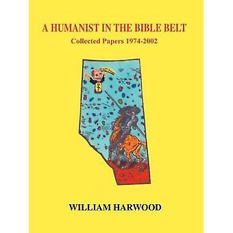 Ein Humanist in dem Bible Belt Papiere 19742002 von Harwood & William gesammelt