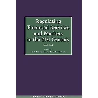 Regulating Financial Services and Markets in the 21st Century by Goodhart & C. A. E.
