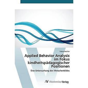 Appliquées analyse du comportement im Fokus kindheitspdagogischer Positionen par Hechler Tabea