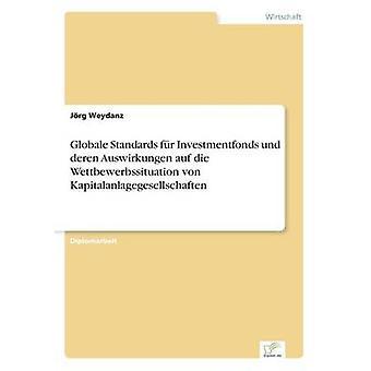 Globale Standards fr Investmentfonds Und Deren Auswirkungen Auf sterben Wettbewerbssituation von Kapitalanlagegesellschaften von Weydanz & Jrg