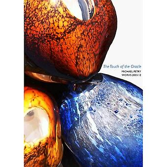 TheTouch of the Oracle Michael Petry: Works 2003/12 by Hough, Katherine Plake ( Author ) ON Apr-02-2012, Paperback