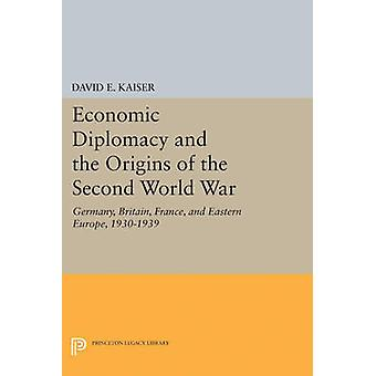 Economic Diplomacy and the Origins of the Second World War - Germany -