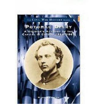 Potomac Diary Capital in Crisis 1864-65 by Marc Newman - 978073850471