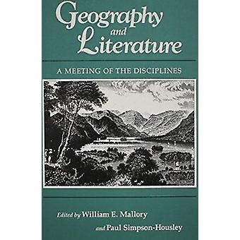 Geography and Literature by William Mallory - Paul Simpson-Housley -