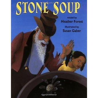 Stone Soup by Heather Forest - Susan Gaber - 9780874836028 Book