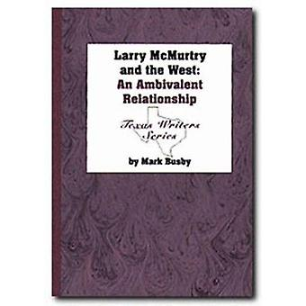 Larry Mcmurtry and the West by Busby M - 9780929398341 Book
