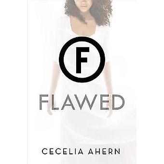 Flawed by Cecelia Ahern - 9781250074119 Book