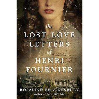 The Lost Love Letters of Henri Fournier - A Novel by The Lost Love Let