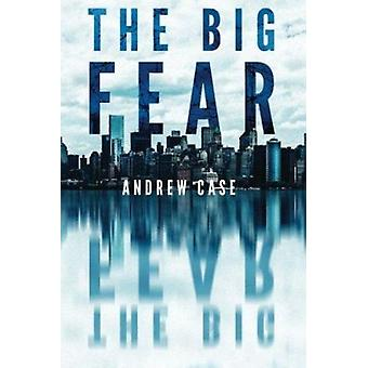The Big Fear by Andrew Case - 9781503952225 Book