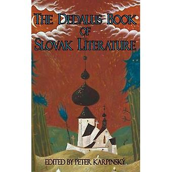 The Dedalus Book of Slovak Literature by Peter Karpinsky - Janet Livi