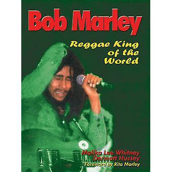 Bob Marley - Reggae King of the World by Malika Lee Whitney - Dermott