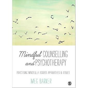 Mindful Counselling & Psychotherapy - Practising Mindfully Across Appr