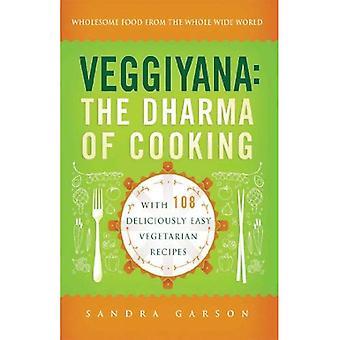 Veggiyana: Dharma matlagning: med 108 ljuvligt enkel Vegetarisk recept