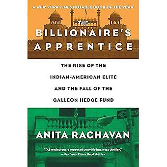 Der Milliardär Lehrling: der Aufstieg der indisch-amerikanische Elite und dem Fall des Hedge Fonds Galleon