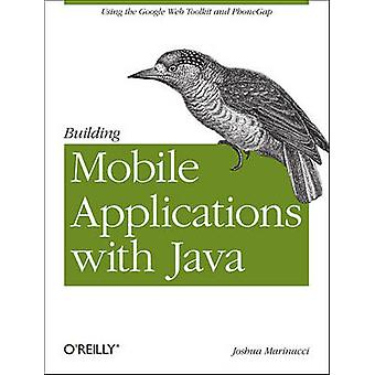 Building Mobile Applications with Java by Joshua Marinacci - 97814493