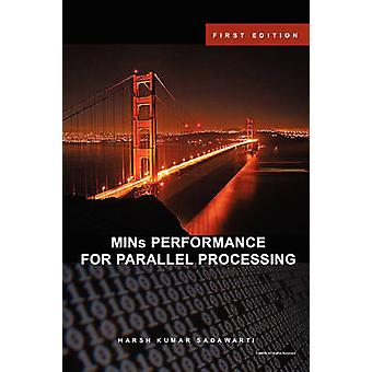MINs PERFORMANCE FOR PARALLEL PROCESSING by Sadawarti & Harsh