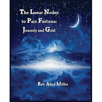 The Lunar Nodes to Pars Fortuna Journey and Goal by Miller & Alice