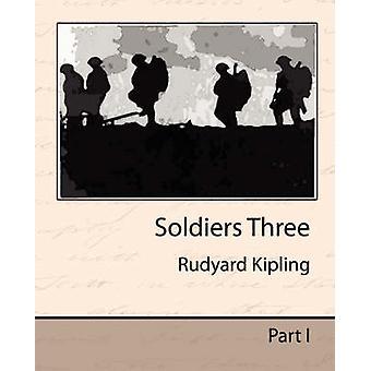 Soldiers Three von Kipling & Rudyard