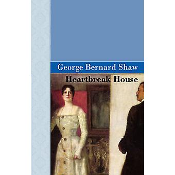 Heartbreak House by Shaw & George Bernard