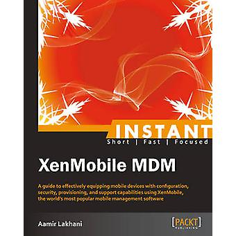 Instant XenMobile MDM by Lakhani & Aamir