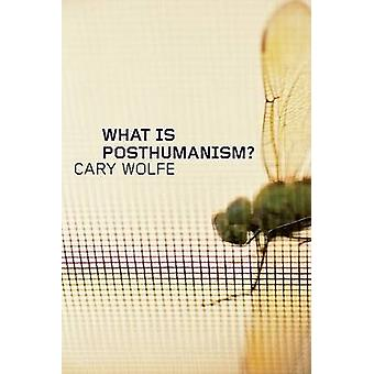 What Is Posthumanism by Cary Wolfe