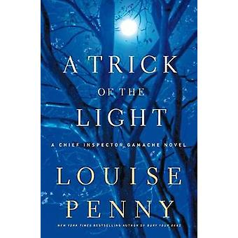 A Trick of the Light by Louise Penny - 9780312655457 Book