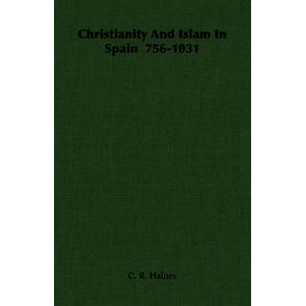 Christentum und Islam In Spanien 7561031 von Haines & C. R.