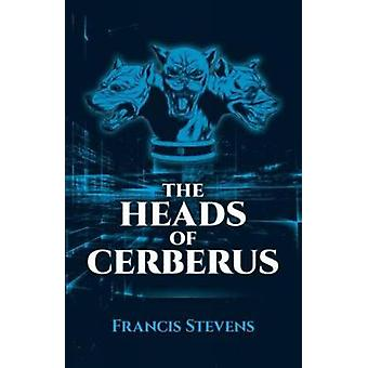 The Heads of Cerberus by Francis Stevens