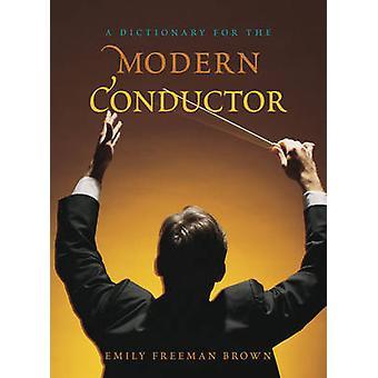 En ordbok för den moderna dirigenten av Emily Freeman Brown