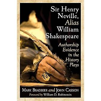 Sir Henry Neville - Alias William Shakespeare - Authorship Evidence in