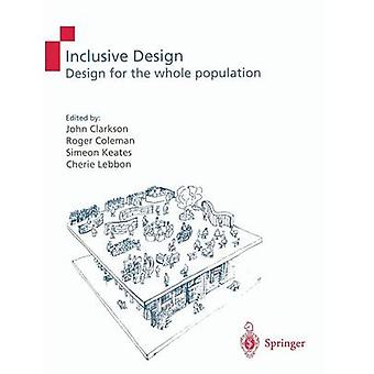 Inclusive Design Design for the Whole Population by Clarkson & P. John