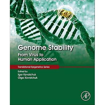 Genome Stability From Virus to Human Application by Kovalchuk & Igor