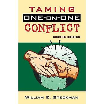 Taming OneonOne Conflict Second Edition by Steckman & William E