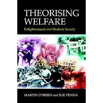 Theorising Welfare Enlightenment and Modern Society by OBrien & Martin