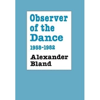 Observer of the Dance 1955  1982 by Bland & Alexander