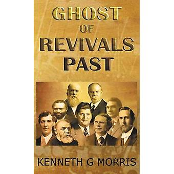 Ghost of Revivals Past by Morris & Kenneth G.