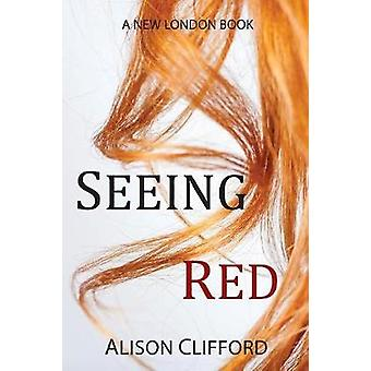 Seeing Red by Clifford & Alison