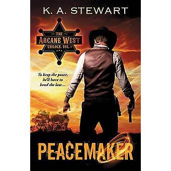 Peacemaker by Stewart & K. A.
