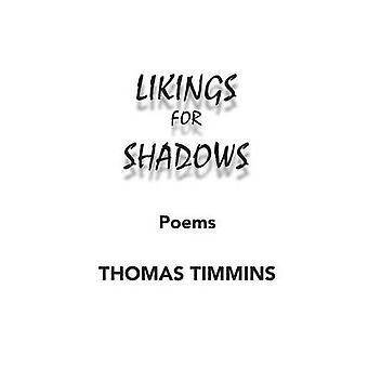 Likings for Shadows Poems by Timmins & Thomas