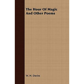 The Hour Of Magic And Other Poems by Davies & W. H.