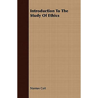 Introduction To The Study Of Ethics by Coit & Stanton