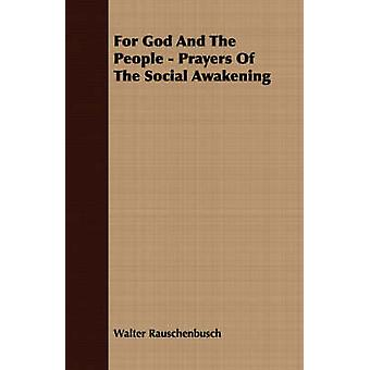 For God And The People  Prayers Of The Social Awakening by Rauschenbusch & Walter