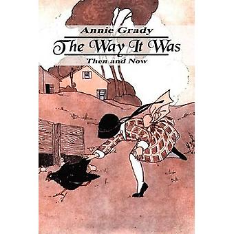 The Way It Was  Then and Now by Grady & Annie