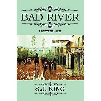 Bad River by King & S. J.