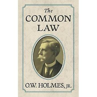 The Common Law by Holmes & Jr. Oliver Wendell